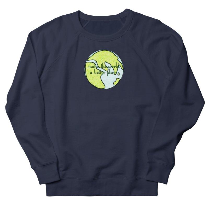 The World a Better Place Women's Sweatshirt by riverofchi's Artist Shop