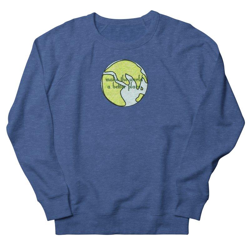 The World a Better Place Men's Sweatshirt by riverofchi's Artist Shop