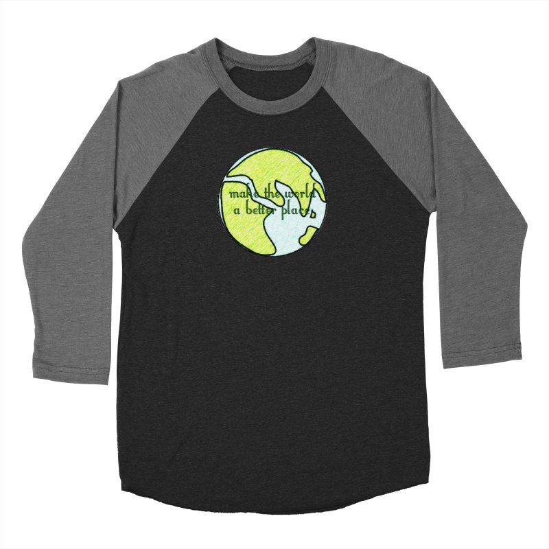 The World a Better Place Women's Baseball Triblend Longsleeve T-Shirt by riverofchi's Artist Shop
