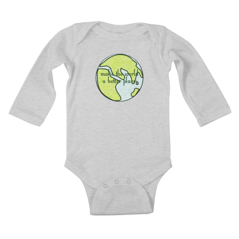 The World a Better Place Kids Baby Longsleeve Bodysuit by riverofchi's Artist Shop