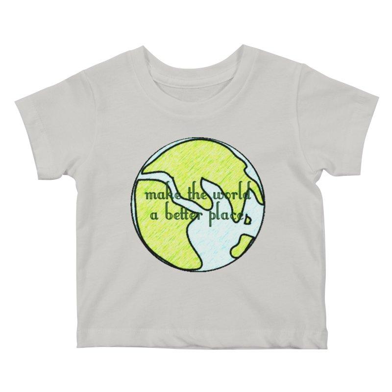 The World a Better Place Kids Baby T-Shirt by riverofchi's Artist Shop