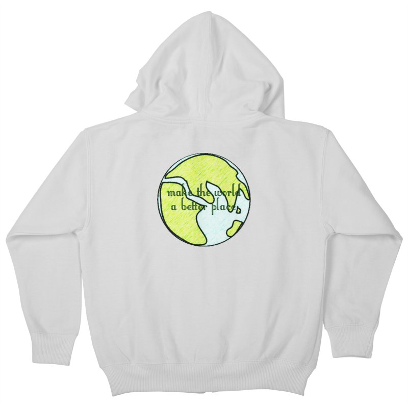 The World a Better Place Kids Zip-Up Hoody by riverofchi's Artist Shop