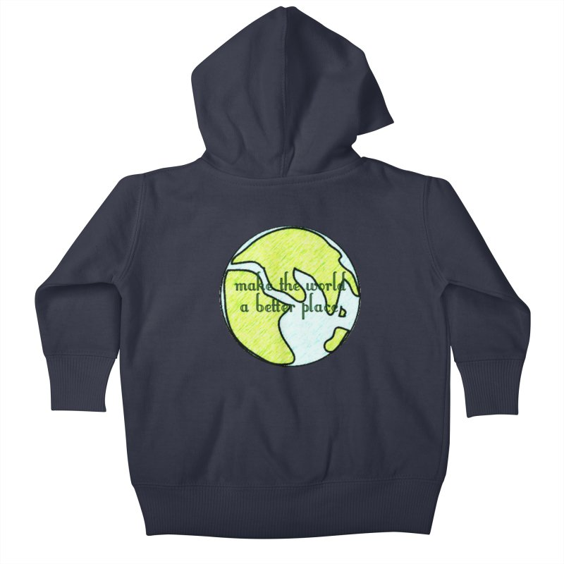 The World a Better Place Kids Baby Zip-Up Hoody by riverofchi's Artist Shop