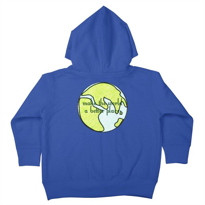 The World a Better Place Kids Toddler Zip-Up Hoody by riverofchi's Artist Shop