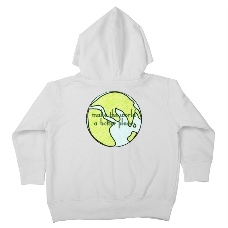 The World a Better Place Kids Toddler Zip-Up Hoody by riverofchi's Artist Shop