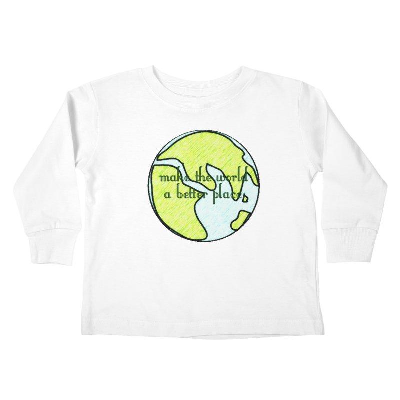 The World a Better Place Kids Toddler Longsleeve T-Shirt by riverofchi's Artist Shop