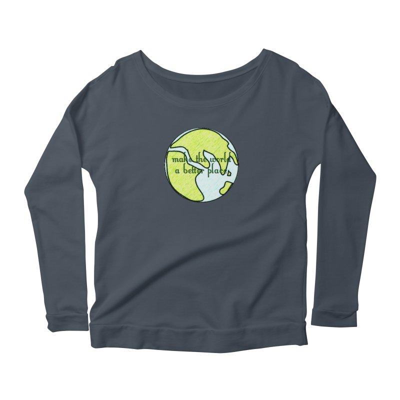 The World a Better Place Women's Scoop Neck Longsleeve T-Shirt by riverofchi's Artist Shop