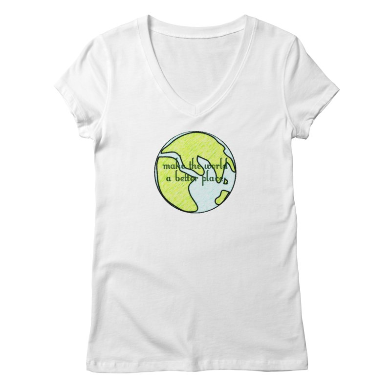 The World a Better Place Women's Regular V-Neck by riverofchi's Artist Shop
