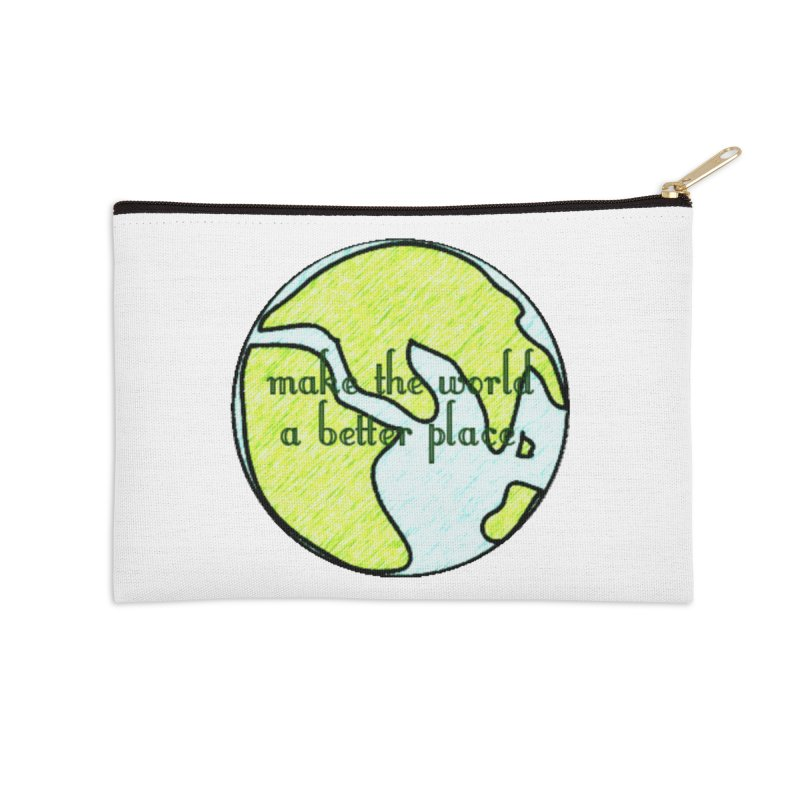 The World a Better Place Accessories Zip Pouch by riverofchi's Artist Shop