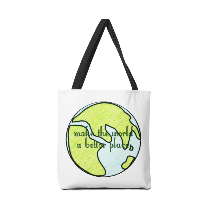 The World a Better Place Accessories Tote Bag Bag by riverofchi's Artist Shop