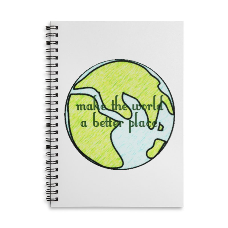 The World a Better Place Accessories Lined Spiral Notebook by riverofchi's Artist Shop