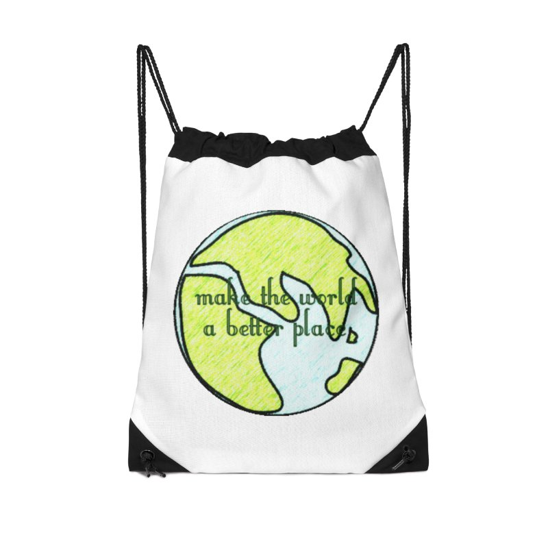 The World a Better Place Accessories Drawstring Bag Bag by riverofchi's Artist Shop