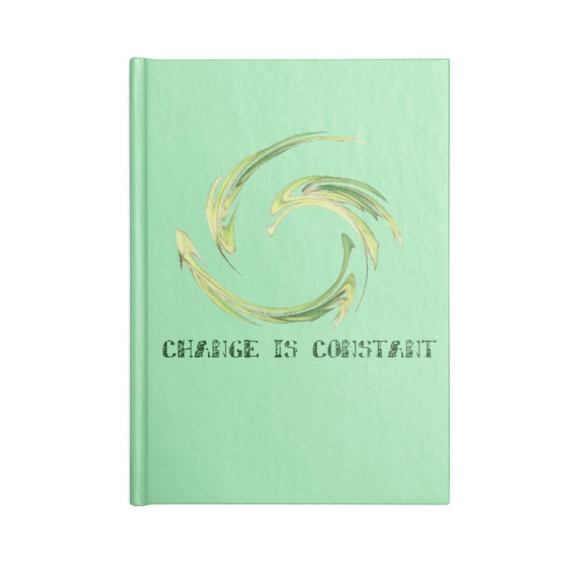 Change is Constant Accessories Lined Journal Notebook by riverofchi's Artist Shop