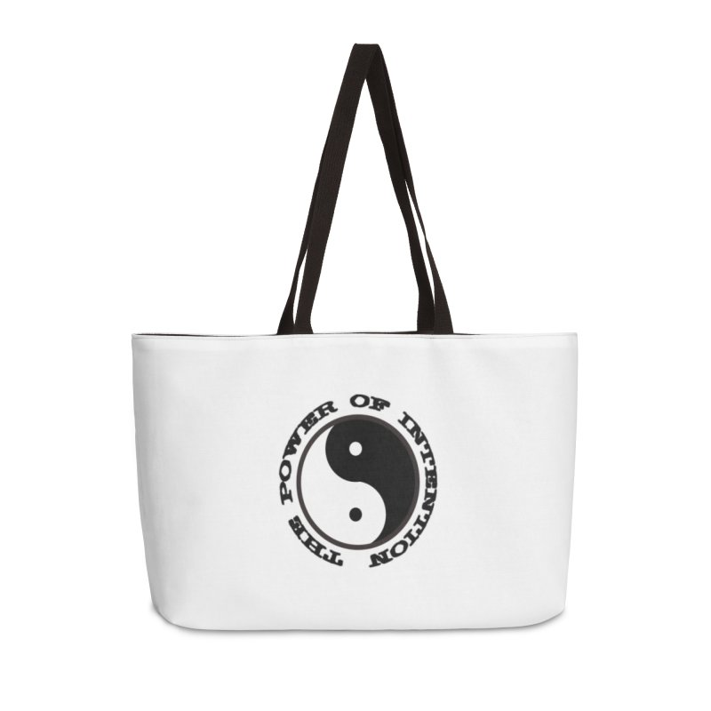The Power of Intention Accessories Weekender Bag Bag by riverofchi's Artist Shop