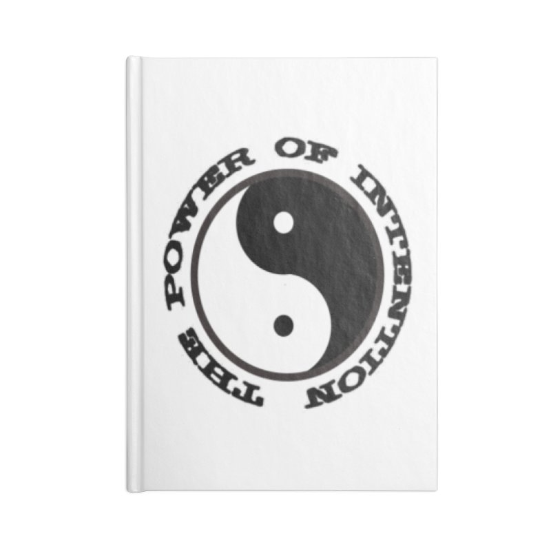 The Power of Intention Accessories Blank Journal Notebook by riverofchi's Artist Shop