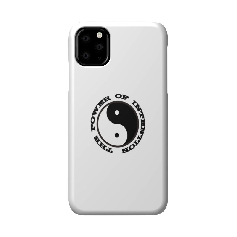 The Power of Intention Accessories Phone Case by riverofchi's Artist Shop