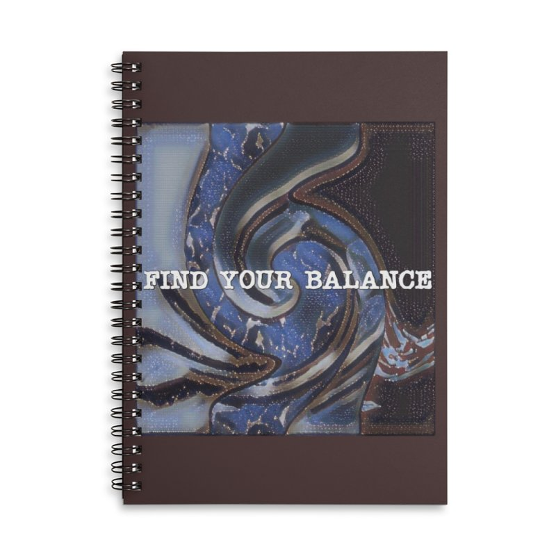 FIND YOUR BALANCE Accessories Lined Spiral Notebook by riverofchi's Artist Shop