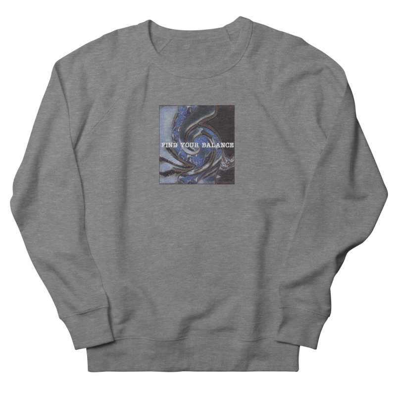 FIND YOUR BALANCE Women's French Terry Sweatshirt by riverofchi's Artist Shop