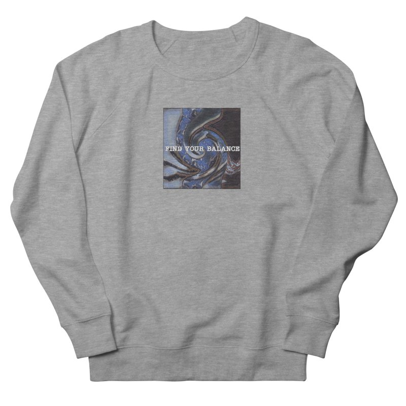 FIND YOUR BALANCE Men's French Terry Sweatshirt by riverofchi's Artist Shop