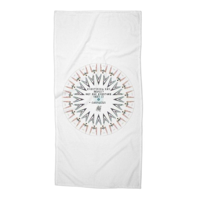 Everything has Beauty Accessories Beach Towel by riverofchi's Artist Shop
