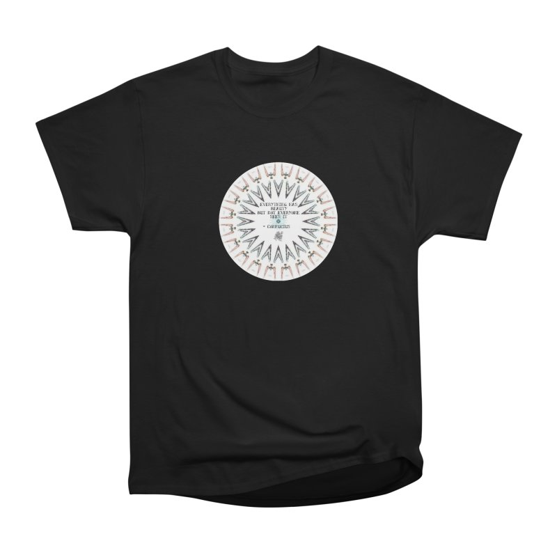Everything has Beauty Women's T-Shirt by riverofchi's Artist Shop