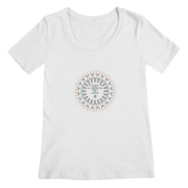 Everything has Beauty Women's Scoop Neck by riverofchi's Artist Shop
