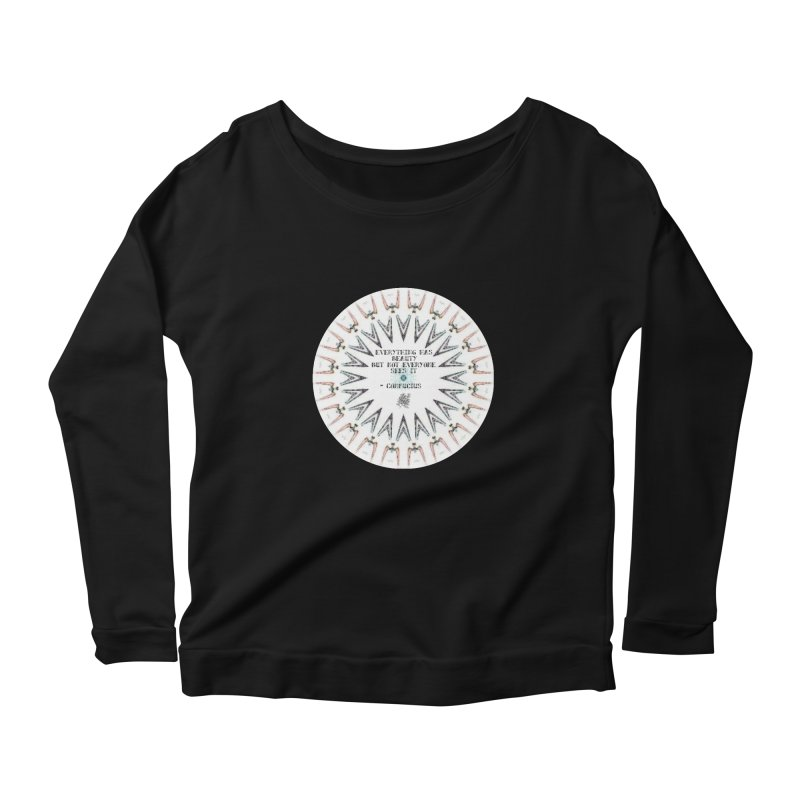 Everything has Beauty Women's Scoop Neck Longsleeve T-Shirt by riverofchi's Artist Shop