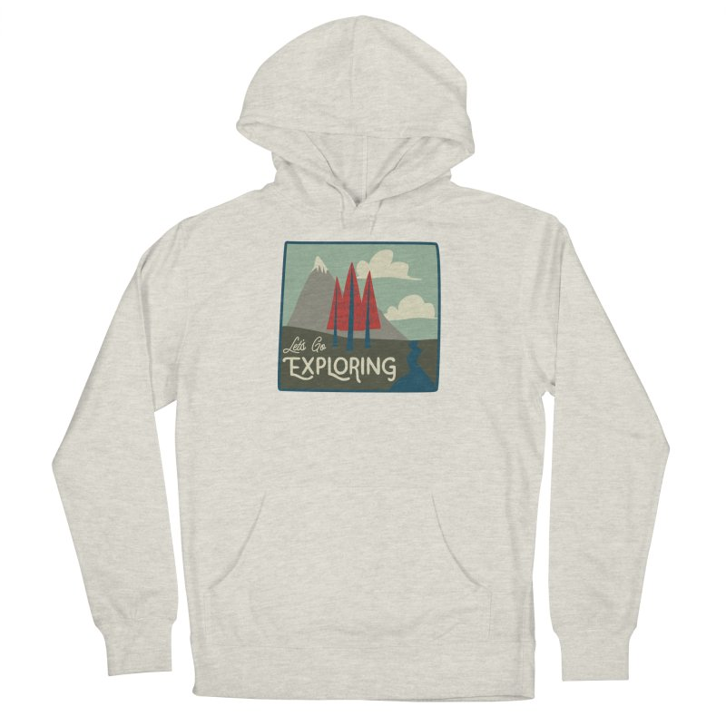 Let's Go Exploring Men's French Terry Pullover Hoody by River Trail Supply Company