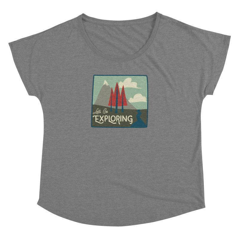 Let's Go Exploring Women's Dolman Scoop Neck by River Trail Supply Company