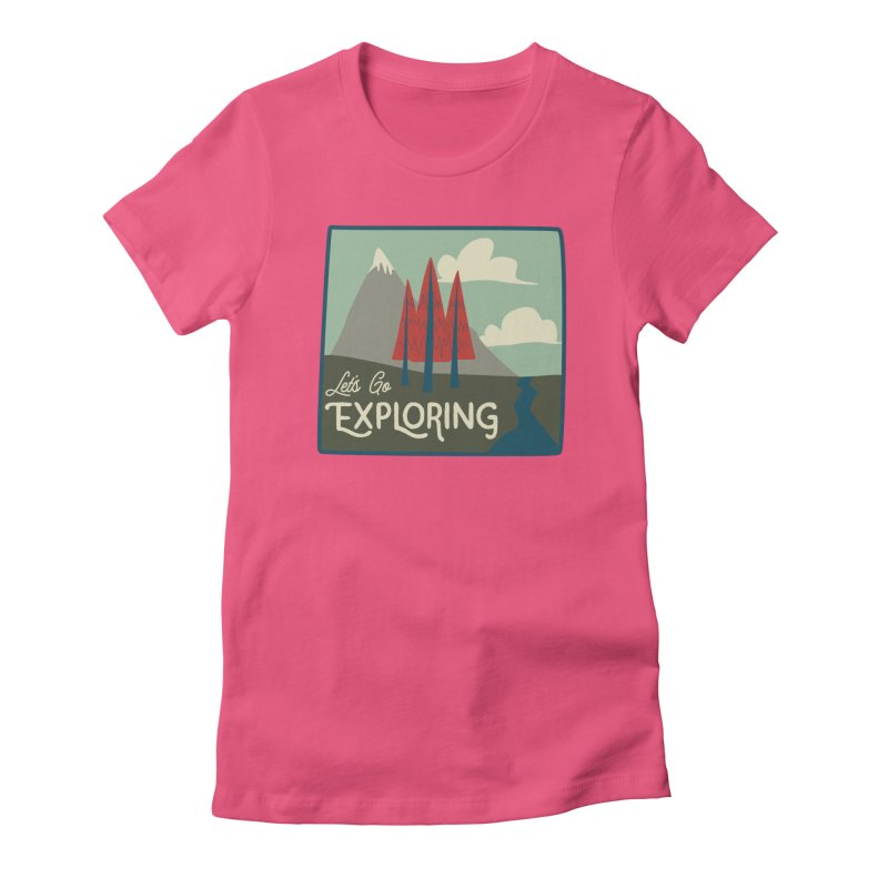 Let's Go Exploring Women's Fitted T-Shirt by River Trail Supply Company