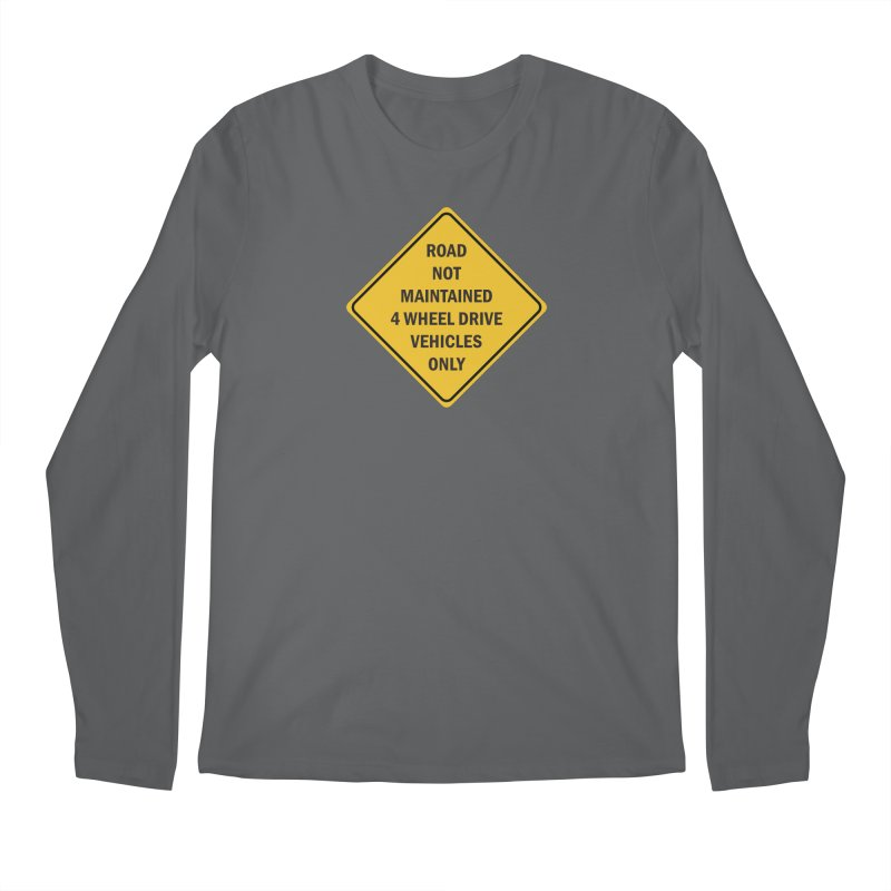4-Wheel Drive Only Men's Longsleeve T-Shirt by River Trail Supply Company