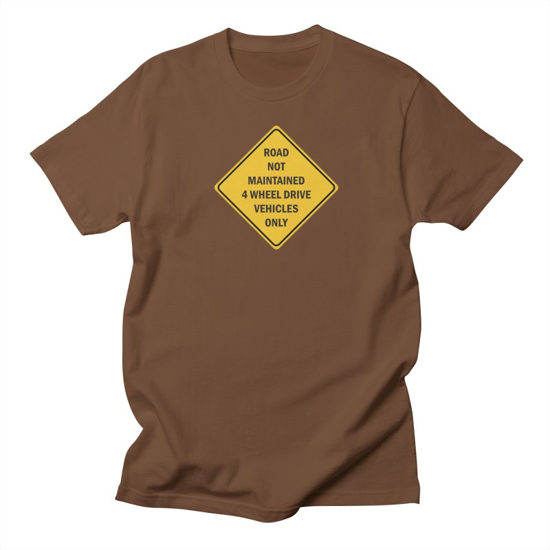 4-Wheel Drive Only Men's Regular T-Shirt by River Trail Supply Company