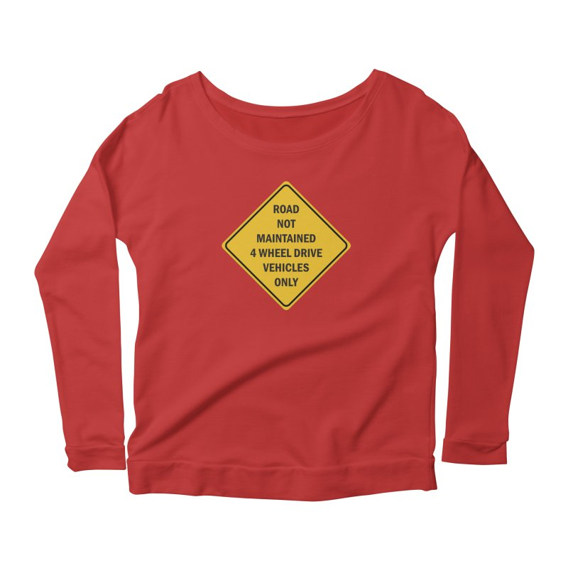 4-Wheel Drive Only Women's Longsleeve Scoopneck  by River Trail Supply Company