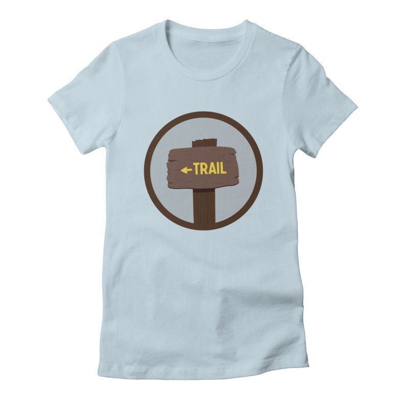 Trail Sign Women's T-Shirt by River Trail Supply Company
