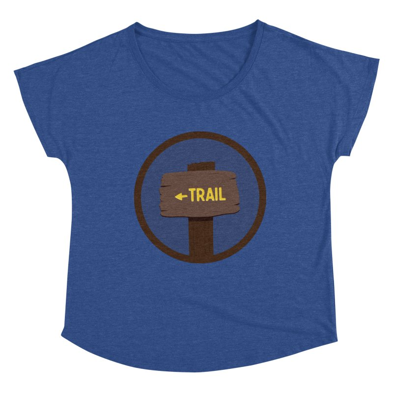 Trail Sign Women's Dolman Scoop Neck by River Trail Supply Company