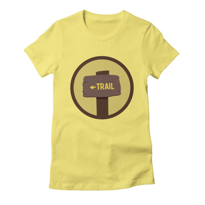 Trail Sign Women's Fitted T-Shirt by River Trail Supply Company