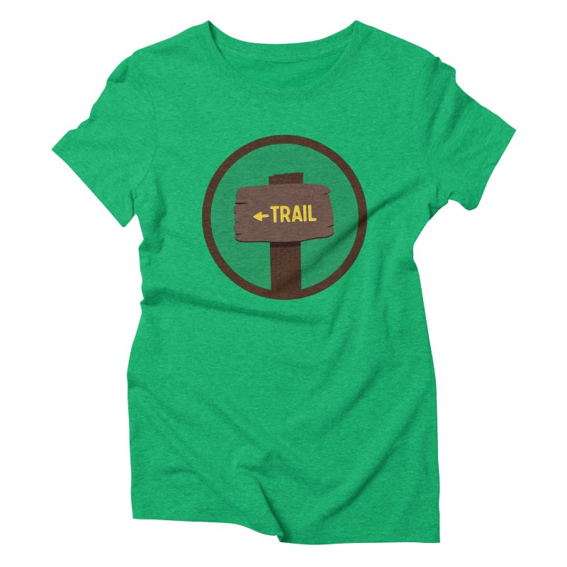 Trail Sign Women's Triblend T-Shirt by River Trail Supply Company