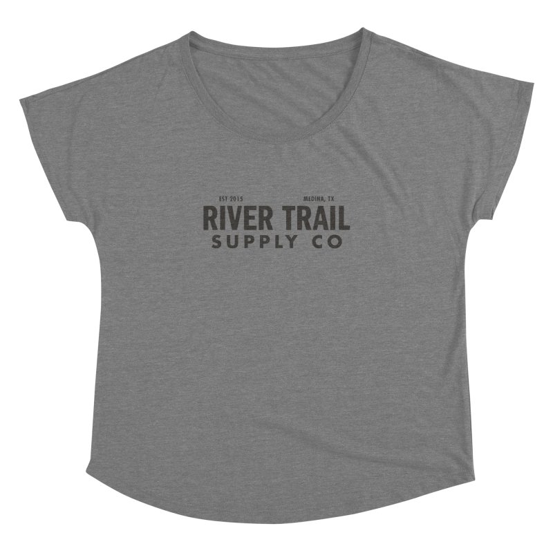 River Trail Supply Co Logo Women's Dolman by River Trail Supply Company