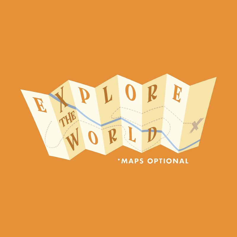 Explore the World - Maps Optional Women's T-Shirt by River Trail Supply Company
