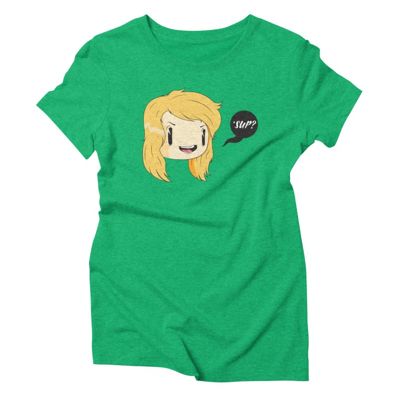 'sup? Women's Triblend T-shirt by Rizzofied