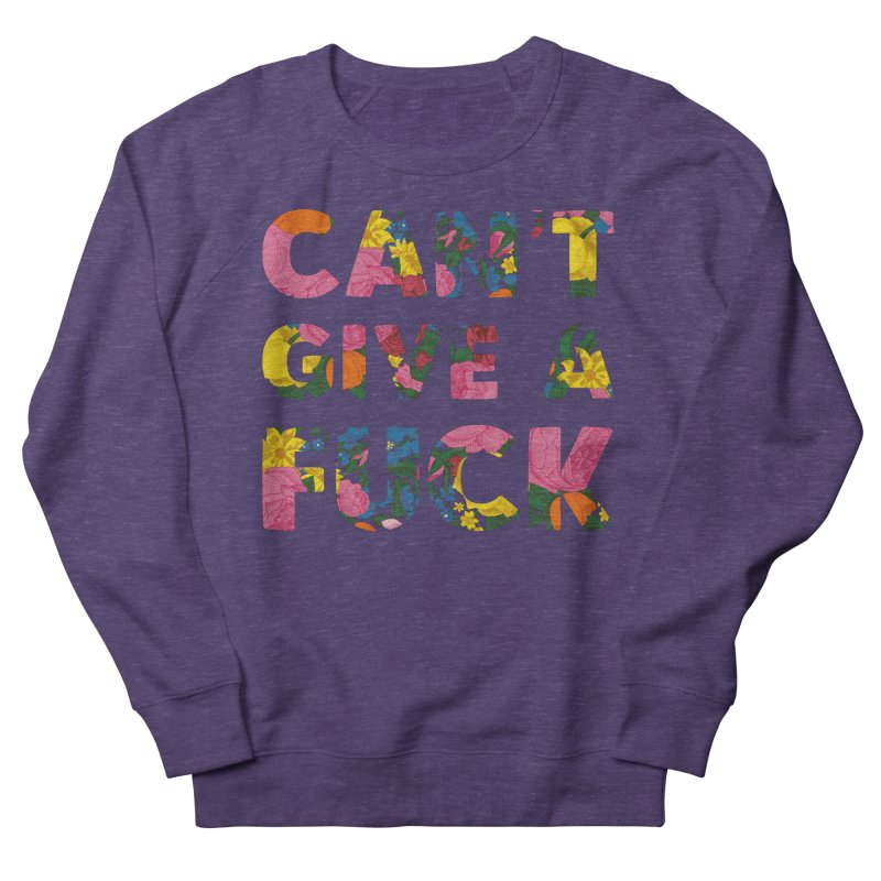 Can't Give A Fuck Men's Sweatshirt by Rizzofied