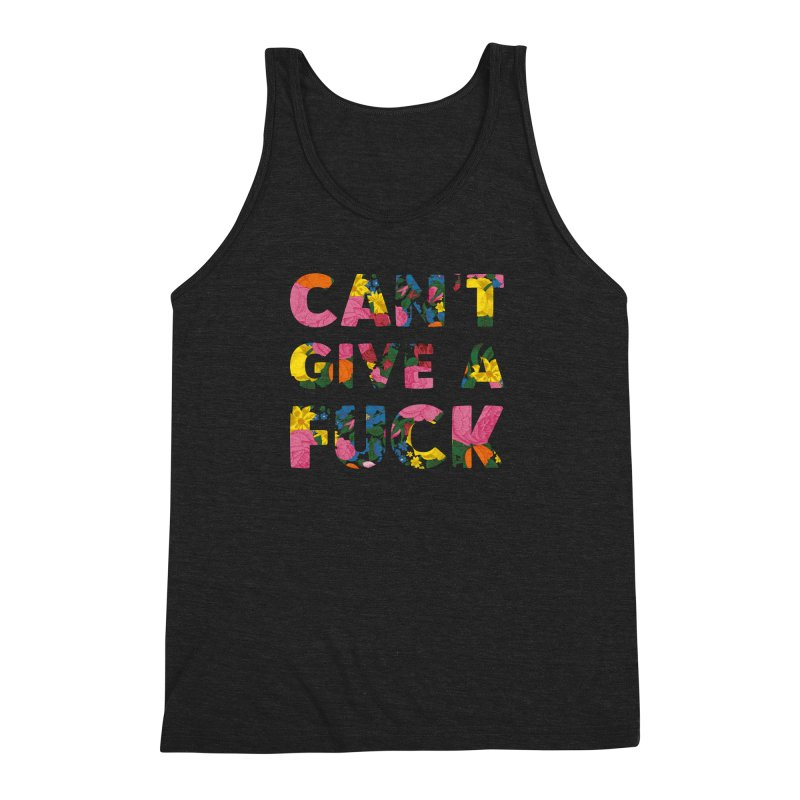 Can't Give A Fuck Men's Triblend Tank by Rizzofied