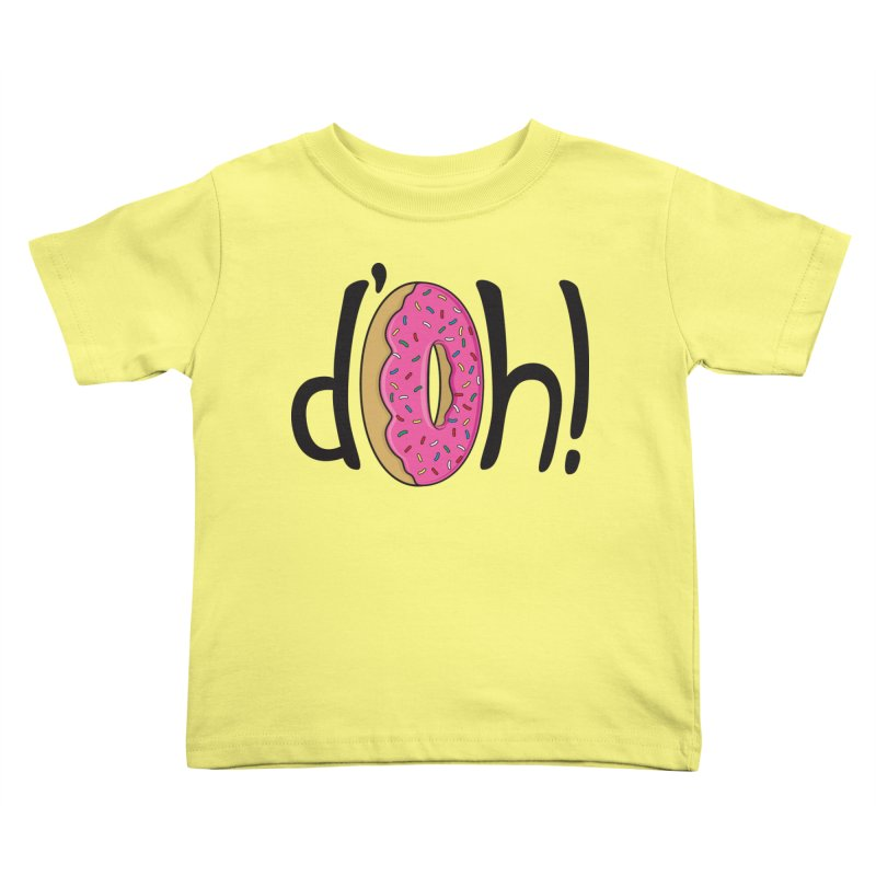 d'oh! Kids Toddler T-Shirt by Rizzofied