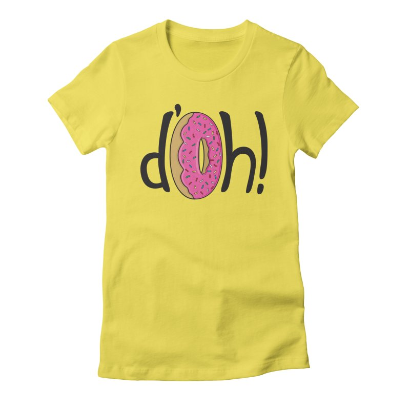 d'oh! Women's T-Shirt by Rizzofied