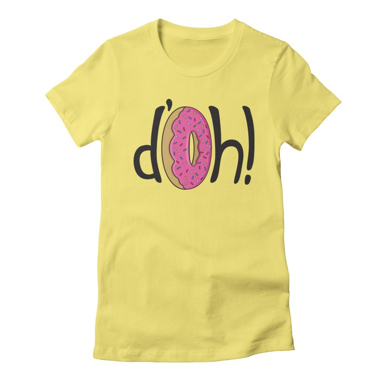 d'oh! Women's Fitted T-Shirt by Rizzofied