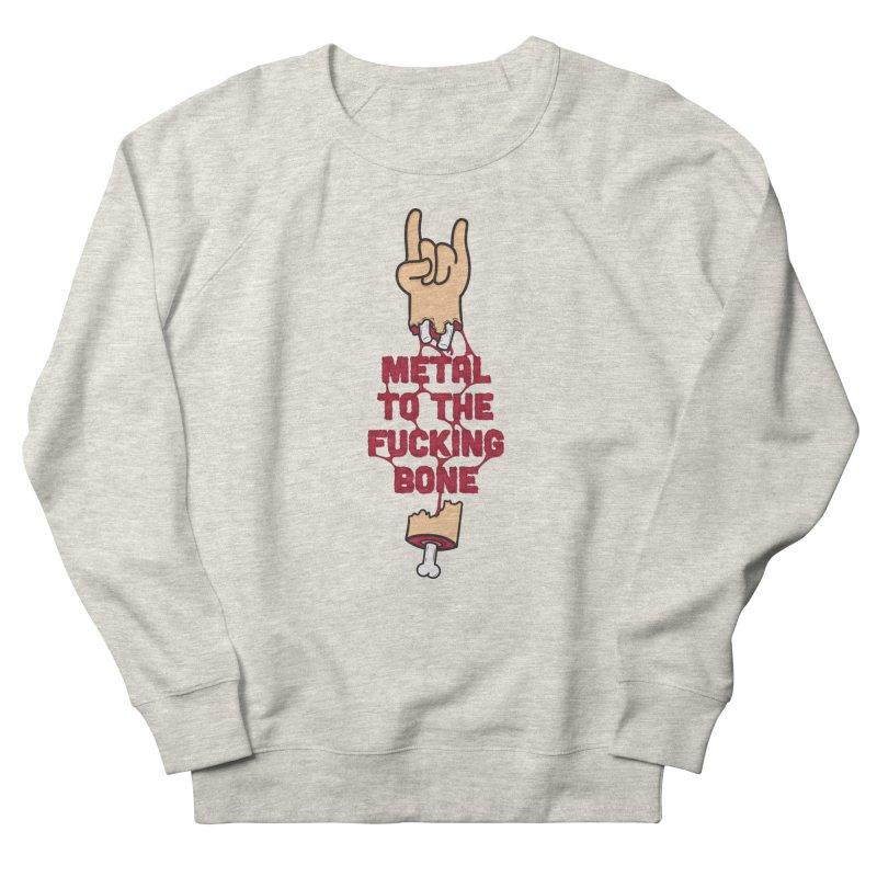 Metal to the Bone Women's Sweatshirt by Rizzofied