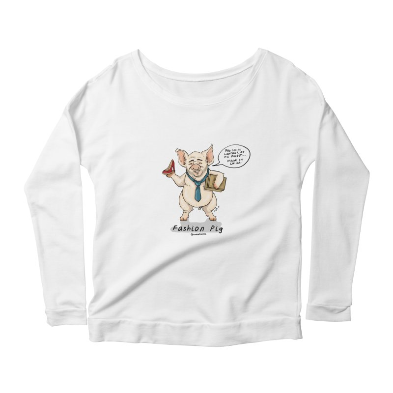 Fashion Pig  Women's Longsleeve Scoopneck  by Pigment World Artist Shop