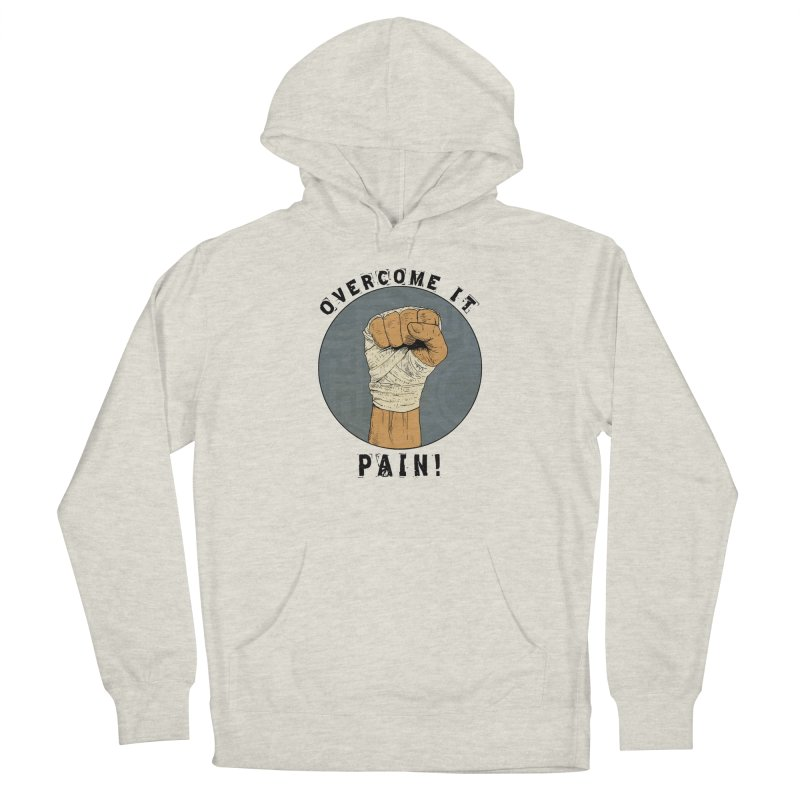 Overcome Pain  Men's Pullover Hoody by Pigment World Artist Shop