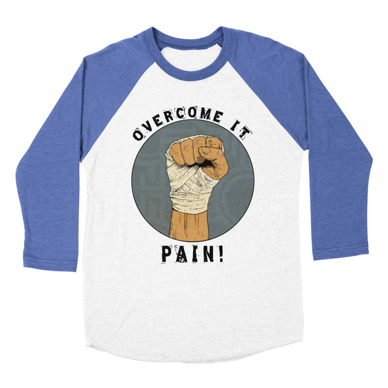 Overcome Pain  Men's Baseball Triblend T-Shirt by rjamadoart's Artist Shop