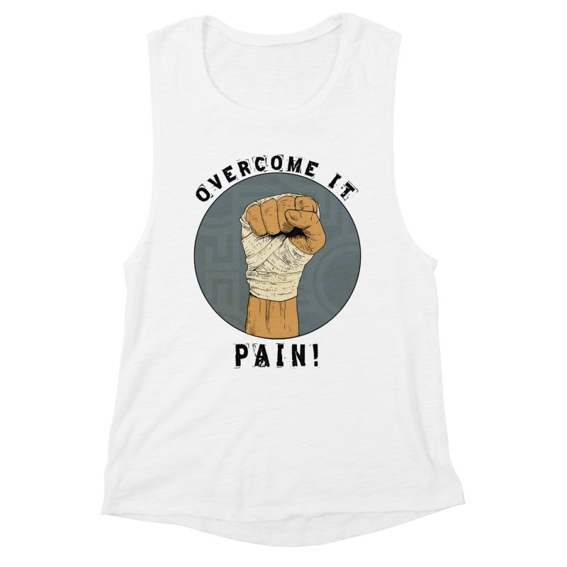Overcome Pain  Women's Tank by Pigment World Artist Shop